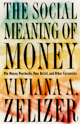 The Social Meaning of Money By Zelizer, Viviana A.