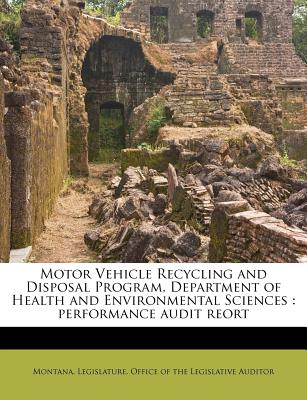 Nabu Press Motor Vehicle Recycling and Disposal Program, Department of Health and Environmental Sciences: Performance Audit Reort by Montan at Sears.com